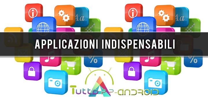 Applicazioni indispensabili per Android