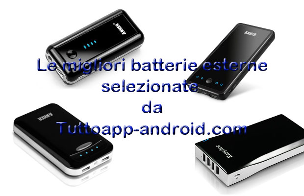 Photo of Migliori batterie esterne 2018 per smartphone Android e iOS