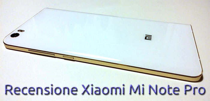 Photo of Recensione Xiaomi Mi Note Pro con video