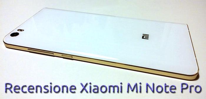 Recensione Xiaomi Mi Note pro