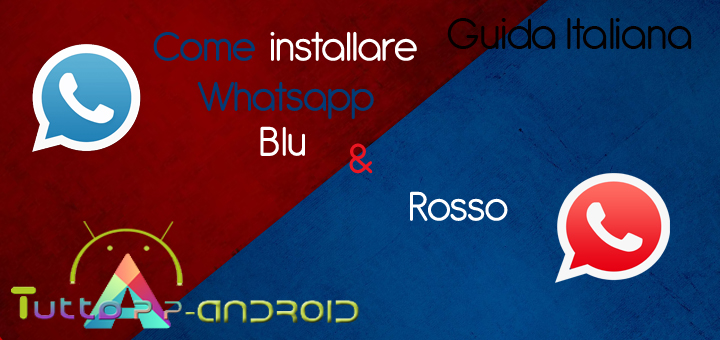 Photo of Come installare Whatsapp Blu e Rosso [MOD]