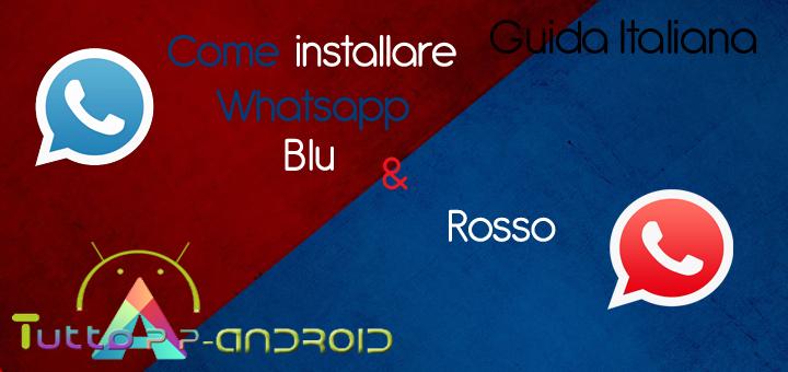 Come installare Whatsapp Blu e Rosso