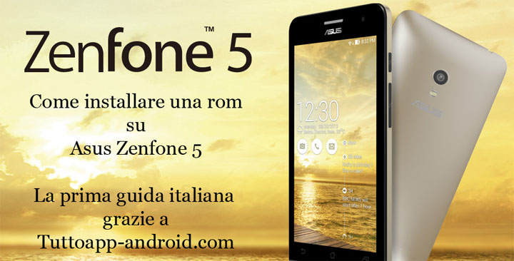 Photo of Come installare rom su Zenfone 5 + permessi di root