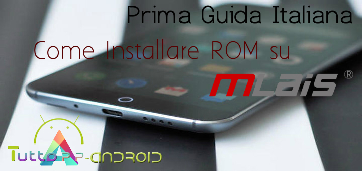 Photo of Come installare rom stock su Mlais M7 + Root