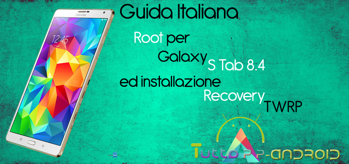 Photo of Root per Galaxy Tab S 8.4 ed installazione recovery