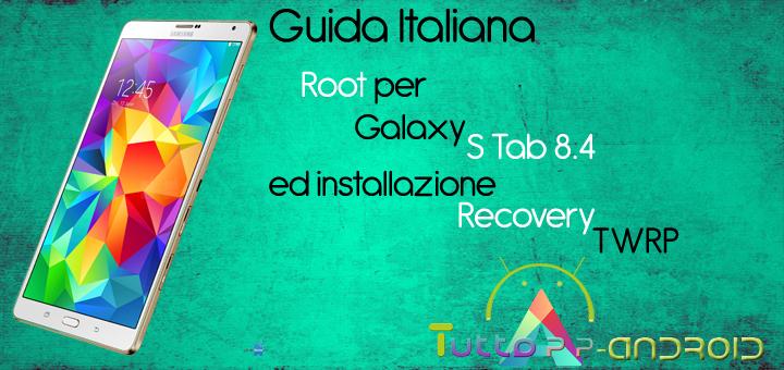 Photo of Root per Galaxy Tab S 8.4 ed installazione recovery