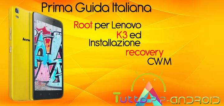 Photo of Root per Lenovo K3 Note ed installazione recovery