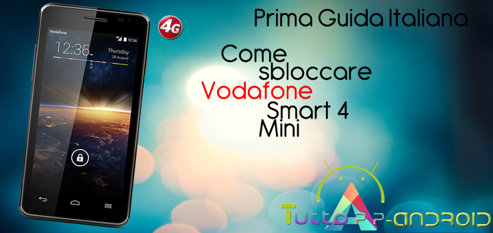 Come sbloccare Vodafone smart 4 mini