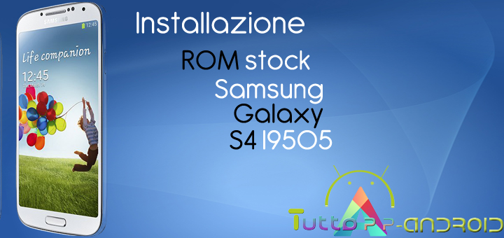 Photo of ROM stock Samsung Galaxy S4 l9505