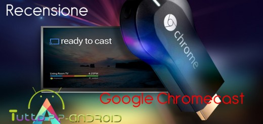 Recensione Google Chromecast