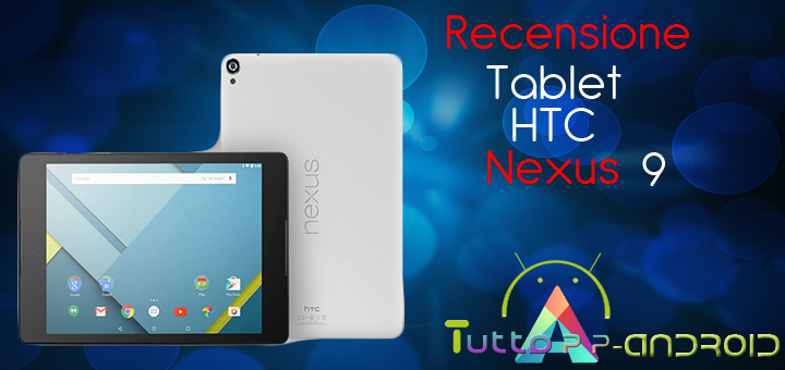 Photo of Recensione HTC Nexus 9