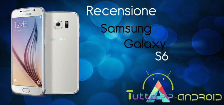 Photo of Recensione Samsung Galaxy S6 G920