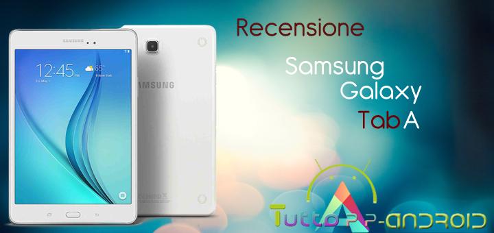 65487919c4344d Recensione Samsung Galaxy Tab A 9.7