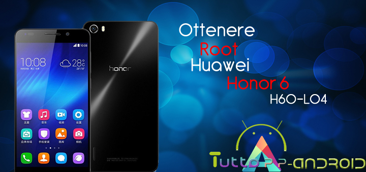 Photo of Root Huawei Honor 6 H60-L04 ed installazione recovery