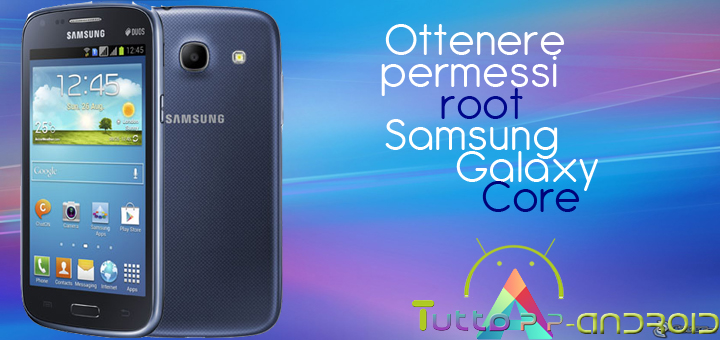 Root Samsung Galaxy Core