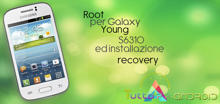 Photo of Root per Samsung Galaxy Young S6310 + recovery