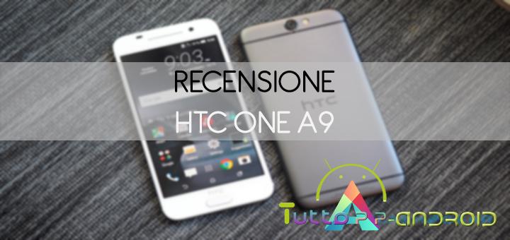 Photo of Recensione HTC One A9 – Scheda tecnica, opinione e prezzo
