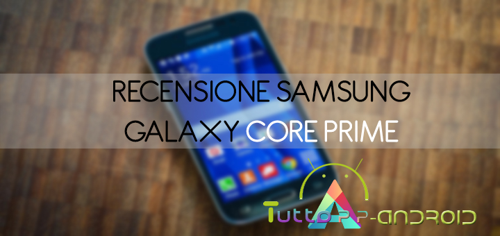 Recensione Samsung Galaxy Core Prime