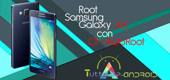 Photo of Root Galaxy A5 con CF-AutoRoot