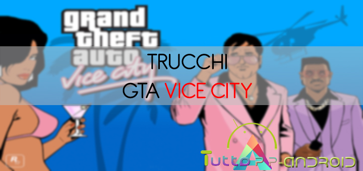 Trucchi GTA Vice City
