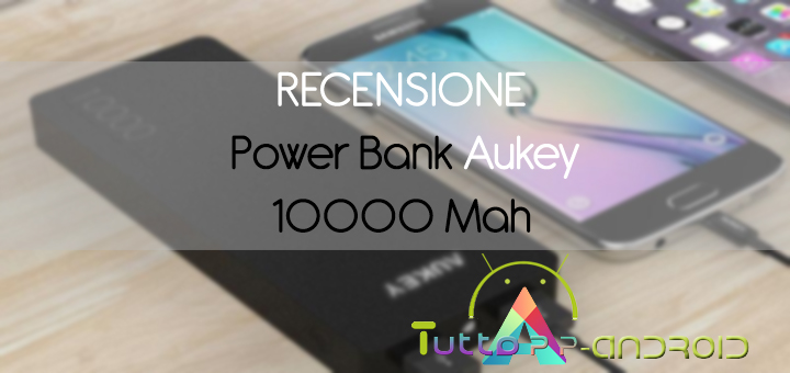 Recensione Power Bank Aukey 10000 Mah