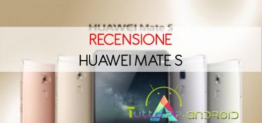 Recensione Huawei Mate S