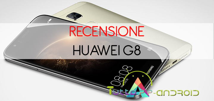 Recensione Huawei G8