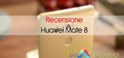 Recensione Huawei Mate 8