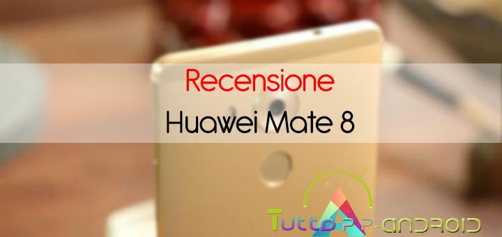 Photo of Recensione Huawei Mate 8 con scheda tecnica e prezzo