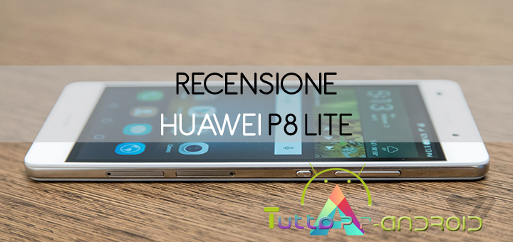 Photo of Recensione Huawei P8 Lite