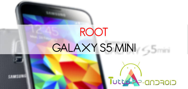 Photo of Root Galaxy S5 Mini – Guida semplice