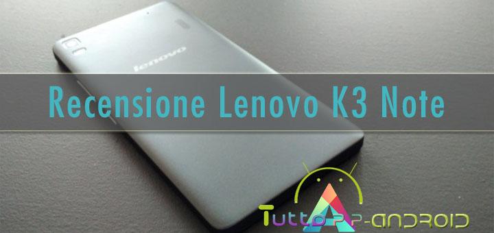 Recensione Lenovo K3 Note