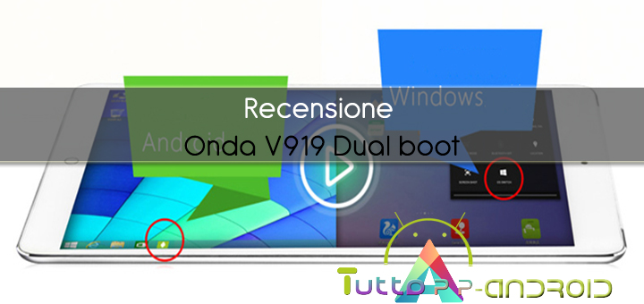 Photo of Recensione Onda V919 Dual boot