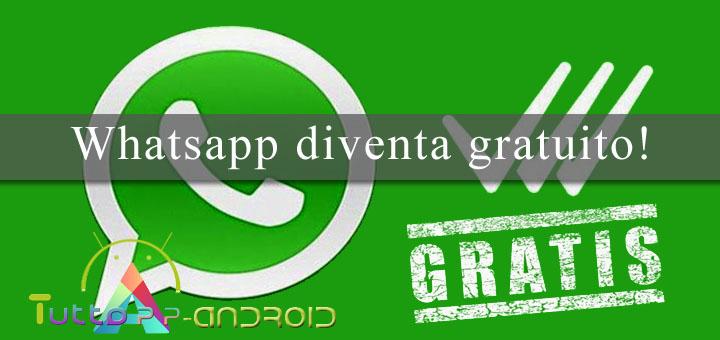 Photo of Whatsapp diventa gratuito per tutti senza abbonamento