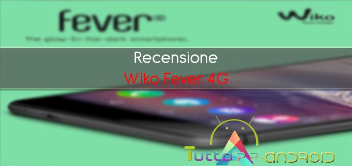 Photo of Recensione Wiko Fever 4G completa