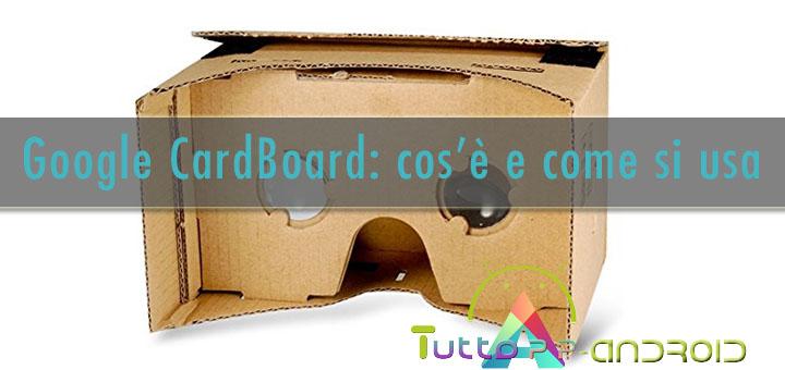 Photo of Google CardBoard: cos'è e come si usa
