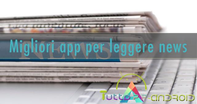 Migliori app per leggere notizie su Android