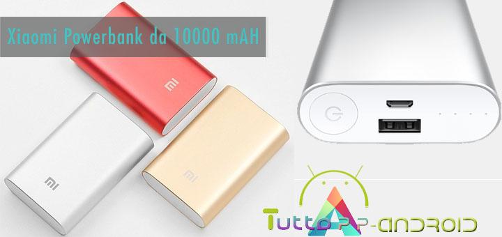 Recensione Power Bank Xiaomi 10000 mAh