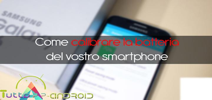 Photo of Come calibrare la batteria del vostro smartphone
