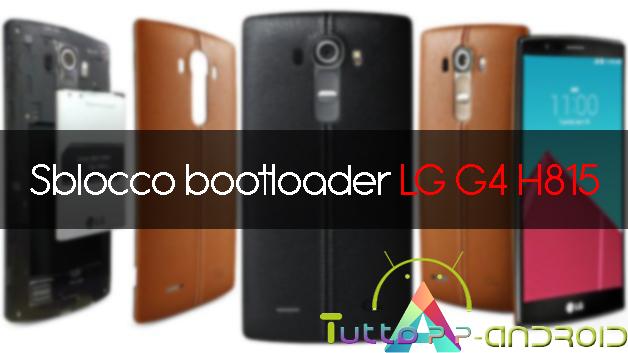 Photo of Sblocco bootloader LG G4 H815