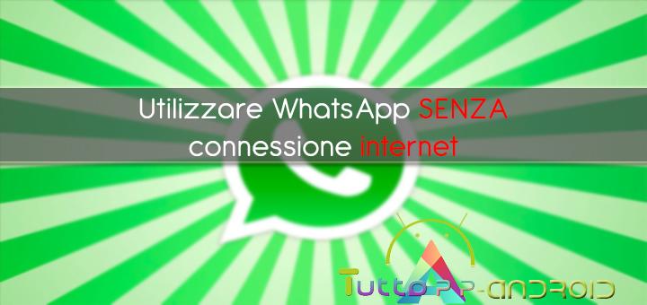 Photo of Usare WhatsApp senza connessione internet