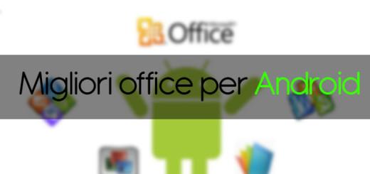 Migliori office per Android: i migliori 5
