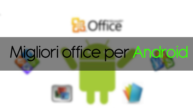 Photo of Migliori office per Android: i migliori 10
