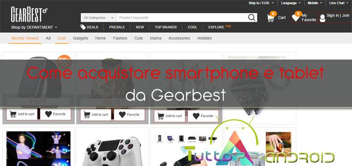 Photo of Come acquistare da Gearbest: guida, opinioni, dogana e pagamento