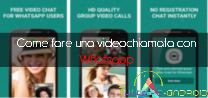 Come fare videochiamate Whatsapp