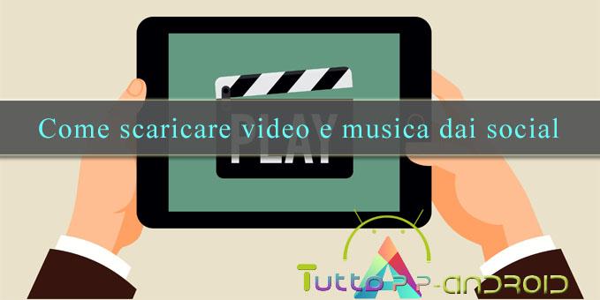 Come scaricare video dai social network