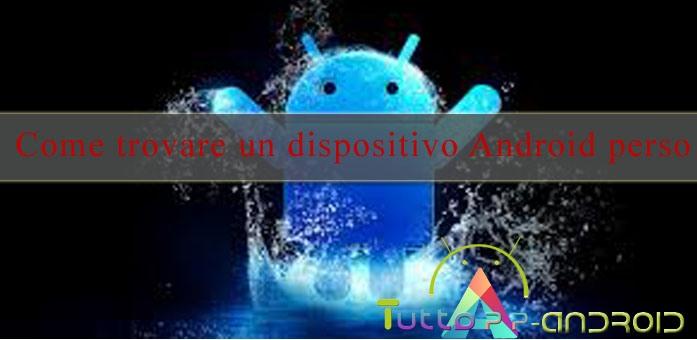 Photo of Come ritrovare uno smartphone Android perso