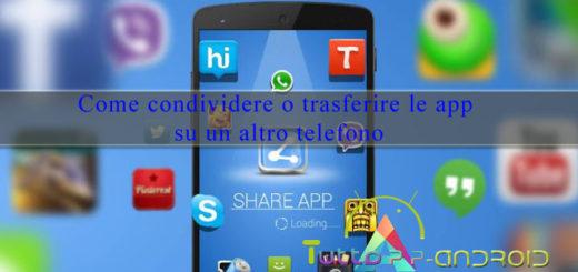 Come condividere app o trasferirle su un altro telefono