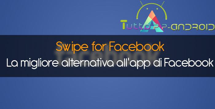 Photo of Swipe for Facebook: migliore alternativa all'app Facebook