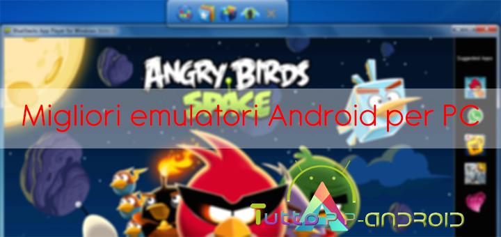 Migliori Emulatori Android per PC